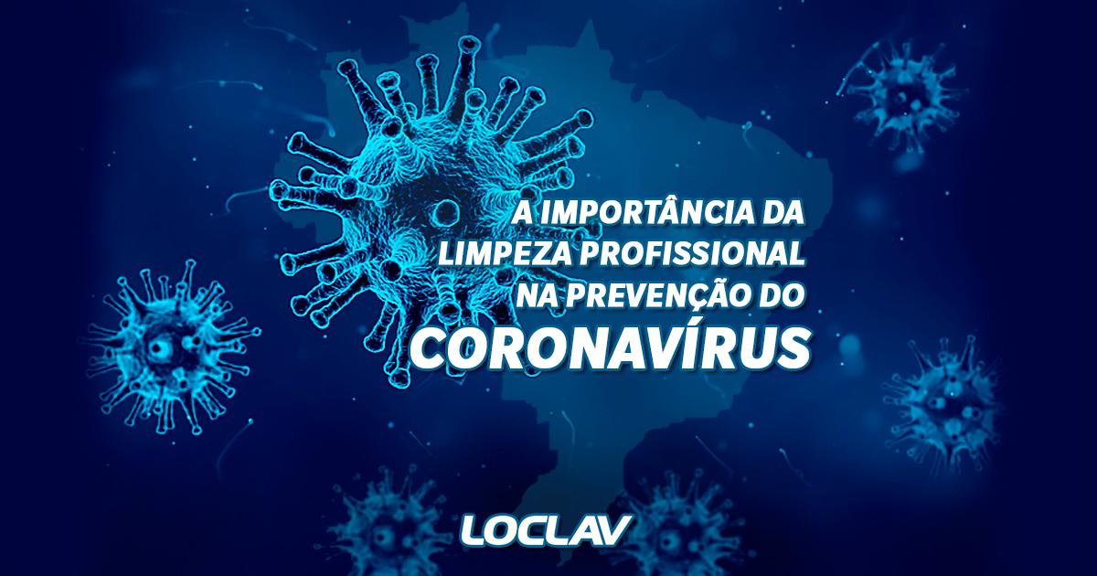 A importância da limpeza profissional na prevenção do coronavírus